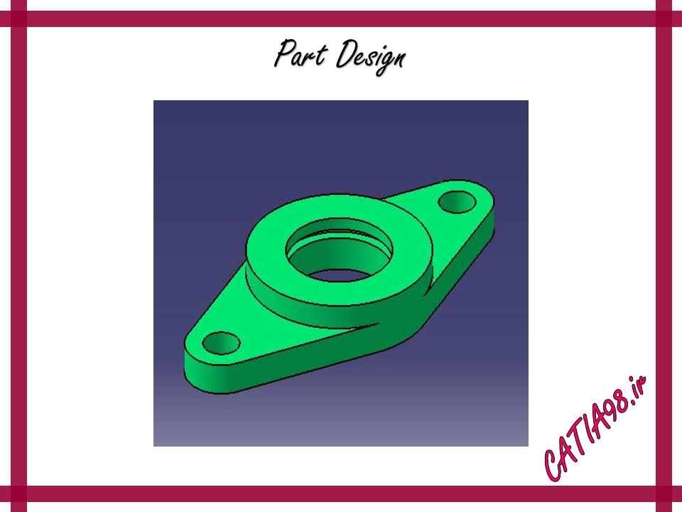 Part Design No.47 - مجموعه تمرین های محیط Part Design