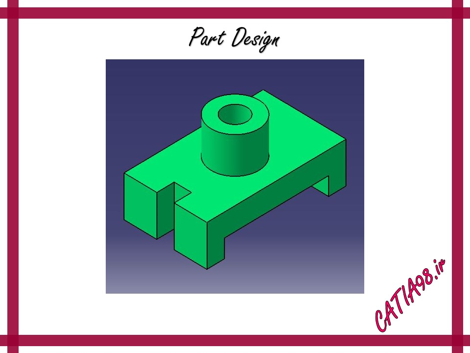 Part Design No.1 - مجموعه تمرین های محیط Part Design