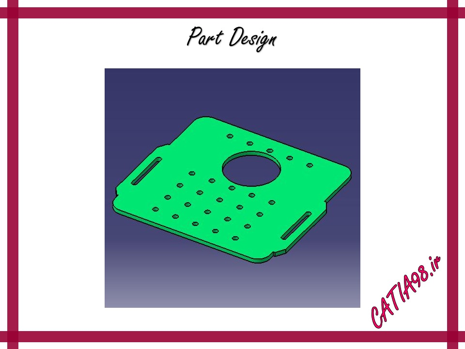 Part Design No.44 - مجموعه تمرین های محیط Part Design